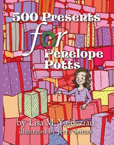 500 Presents for Penelope Potts by Lisa M. Yaldezian