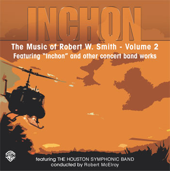 Alfred Publishing 00-ELM02008CD Inchon: The Music of Robert W. Smith Volume 2 - Music Book
