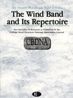 Alfred Publishing 00-DHBK03 The Wind Band and Its Repertoire: Two Decades of Research As Published in the CBDNA Journal - Music Book