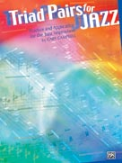 Alfred Publishing 00-0482B Triad Pairs for Jazz - Practice and Application for the Jazz Improvisor - Music Book
