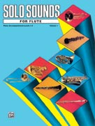 Alfred Publishing 00-EL03324 Solo Sounds for Flute Volume I Levels 1-3 - Music Book