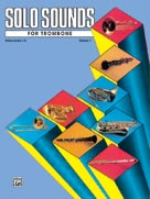 Alfred Publishing 00-EL03347 Solo Sounds for Trombone Volume I Levels 1-3 - Music Book
