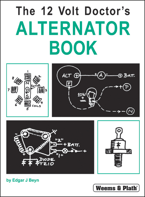 Weems & Plath 15012 The 12 Volt Doctors Alternator Book