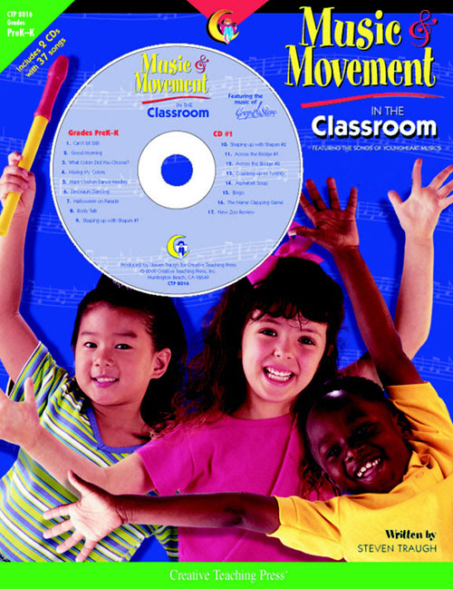 CREATIVE TEACHING PRESS CTP8016 MUSIC & MOVEMENT IN THE CLASSROOM GRADES PREK-K