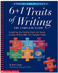 SCHOLASTIC TEACHING RESOURCES SC-0439280389 6 + 1 TRAITS OF WRITING: THE-COMPLETE GUIDE