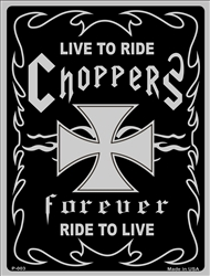 P - 003 Choppers Forever Live to Ride Parking Sign - PS001