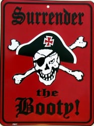 P - 024 Surrender the Booty - Pirate Sign - PS017