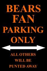 P - 2009 Bears Fan Parking Only Parking Sign