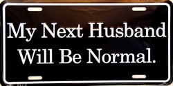LP - 047 My Next Husband Will Be Normal License Plate - 2125