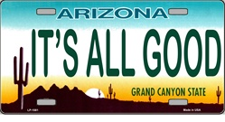 LP - 1081 AZ Arizona It s All Good License Plate - 7402