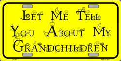 LP - 265 Let Me Tell You About My Grandchildren License Plate - 007