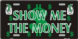 LP - 423 Show Me the Money License Plate - A78