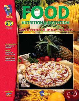 On The Mark Press OTM406 Food: Nutrition & Invention Gr. 4-6
