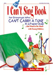 Gryphon House 15921 The I Cant Sing Book