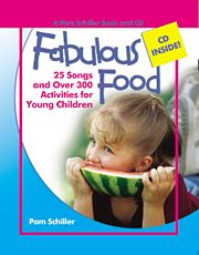 Gryphon House 16374 Fabulous Food - 25 Songs and over 300 Activities