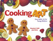 Gryphon House 18237 Cooking Art - Easy Edible Art for Young Children