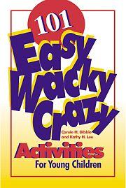 Gryphon House 18642 101 Easy Wacky Crazy Activities