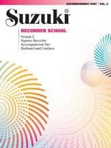 Alfred 00-0562S Suzuki Recorder School- Soprano Recorder Accompaniment- Volume 2 - Music Book