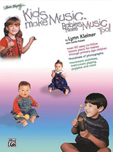 Alfred 00-BMR07002 Kids Make Music Series- Kids Make Music- Babies Make Music- Too - Music Book