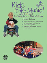 Alfred 00-BMR07006 Kids Make Music Series- Kids Make Music Twos & Threes- for Parents and Their Children - Music Book
