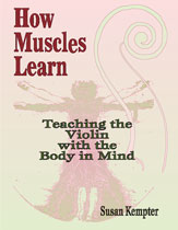 Alfred 00-40170 How Muscles Learn- Teaching the Violin with the Body in Mind - Music Book