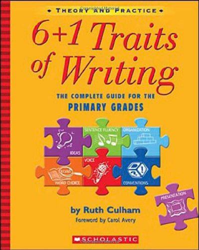 Scholastic 978-0-439-57412-9 6 Plus 1 Traits of Writing - The Complete Guide for the Primary Grades