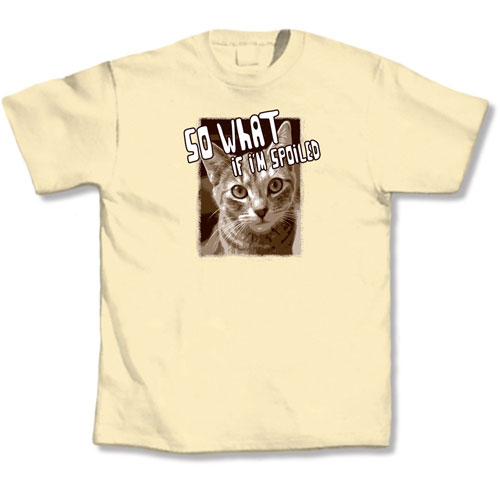 L.A. Imprints 5102XL So What If I m Spoiled - XLarge