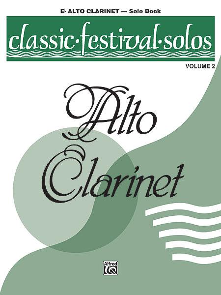 Alfred 00-EL03875 Classic Festival Solos- E-Flat Alto Clarinet- Volume 2 Solo Book