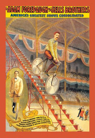 Upon an Ordinary Bicycle A Sheer Descent: Adam Forepaugh and Sells Brothers  Shows 12x18 Giclee On Canvas