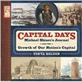Abrams Books Michael Shiners Capital Days - The Man, His Journal, And The Growth Of Our Nations Capital