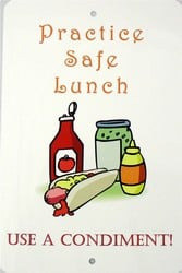 P - 2006 Practice SAFE Lunch - Use a Condiment! Parking Sign